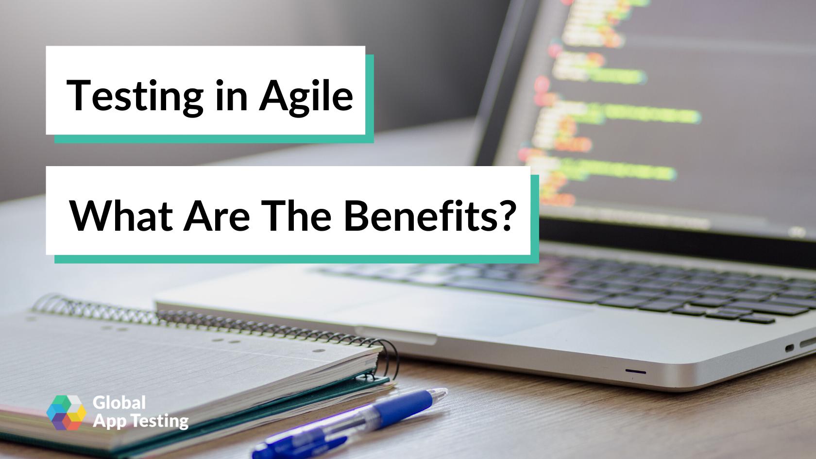 Agile Testing Benefits