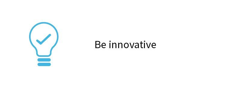 Be innovative