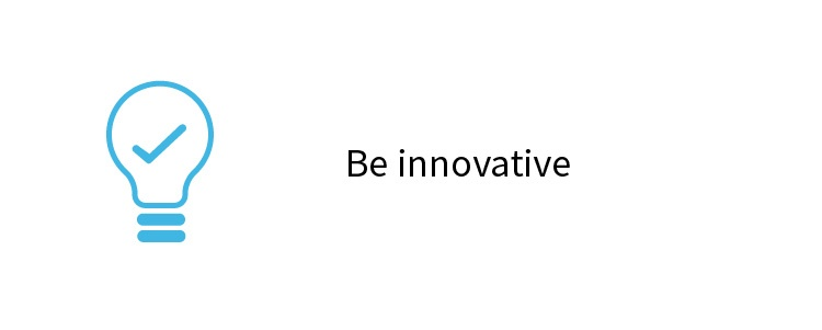 Be innovative