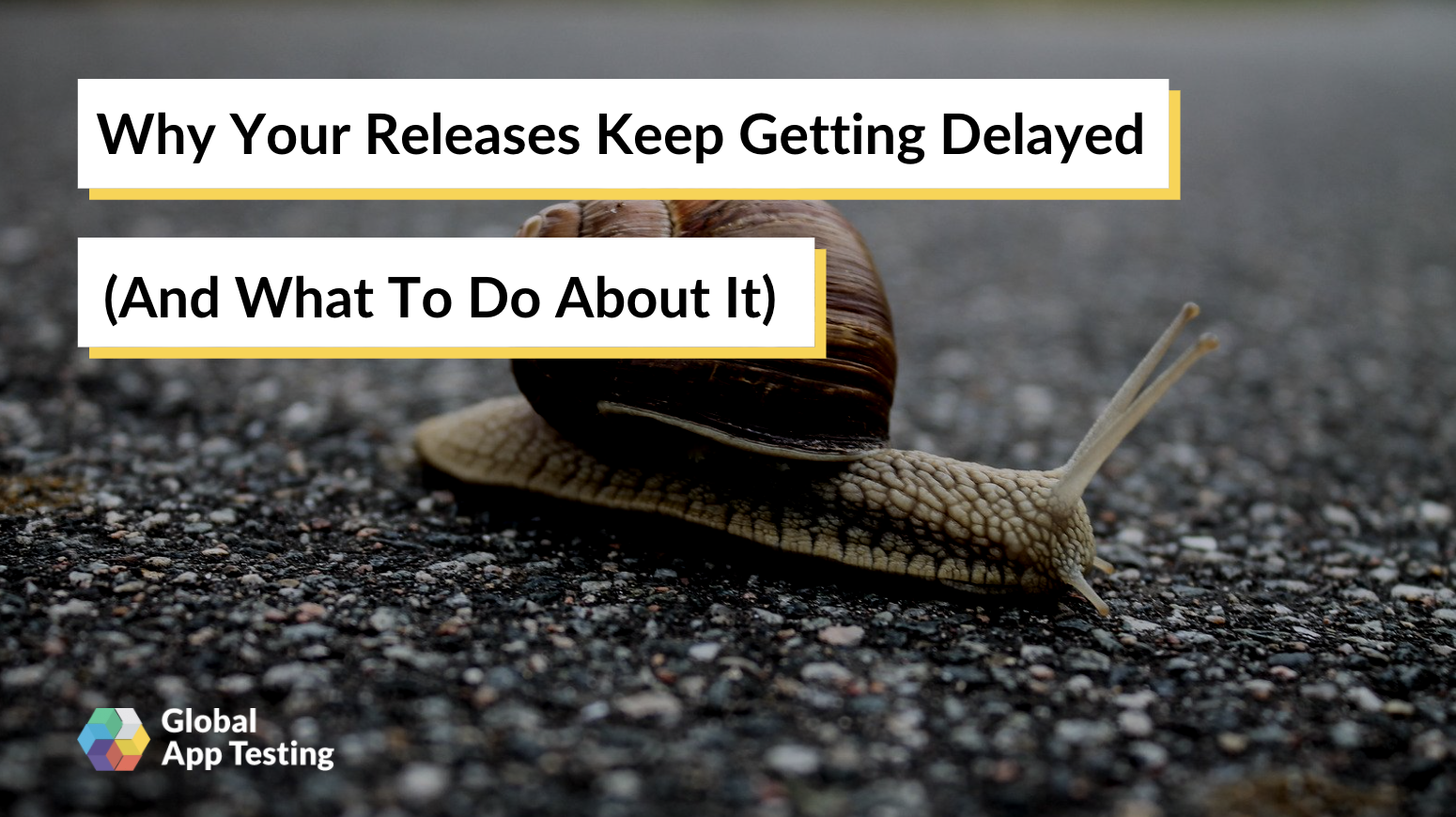 Why Your Releases Keep Getting Delayed