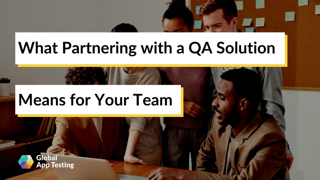 What Partnering with a QA Solution Means