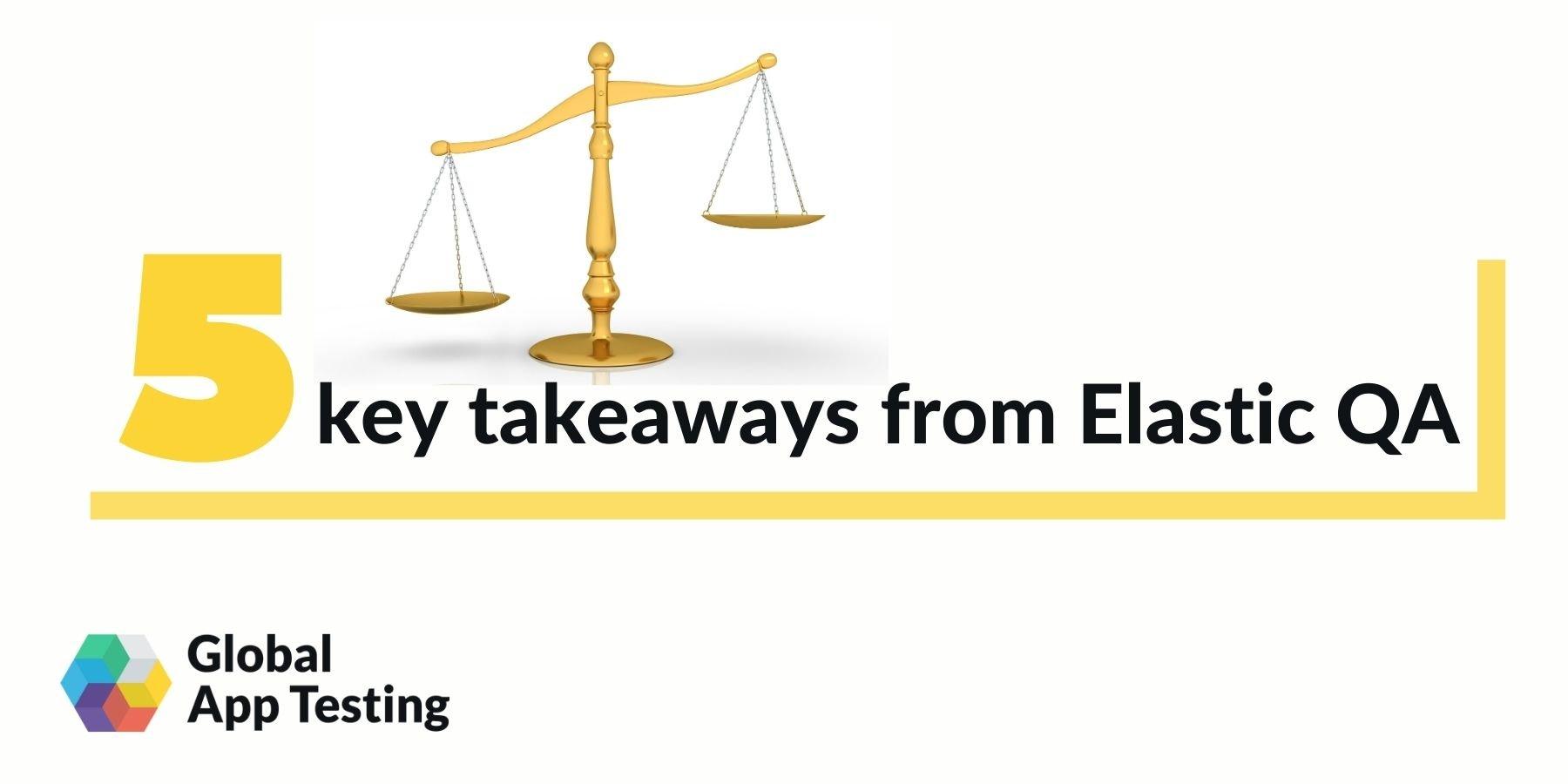 key takeaways from Elastic QA