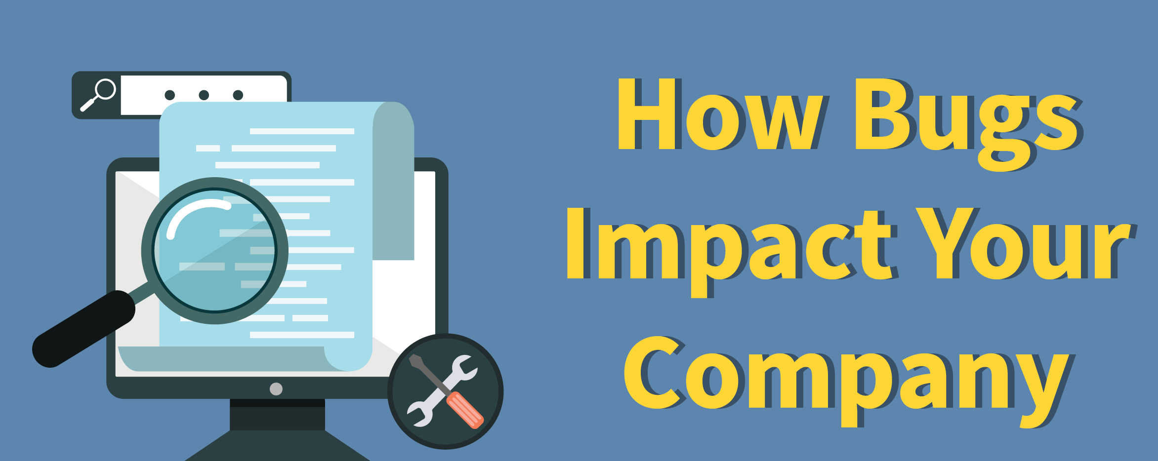 How Bugs Impact Your Company [infographic]