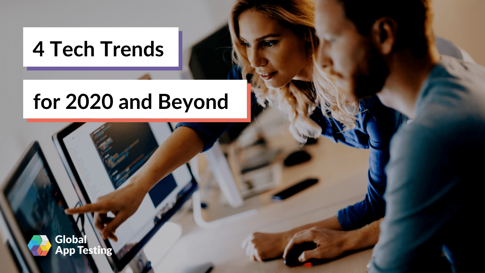 4 Tech Trends for 2020 and Beyond