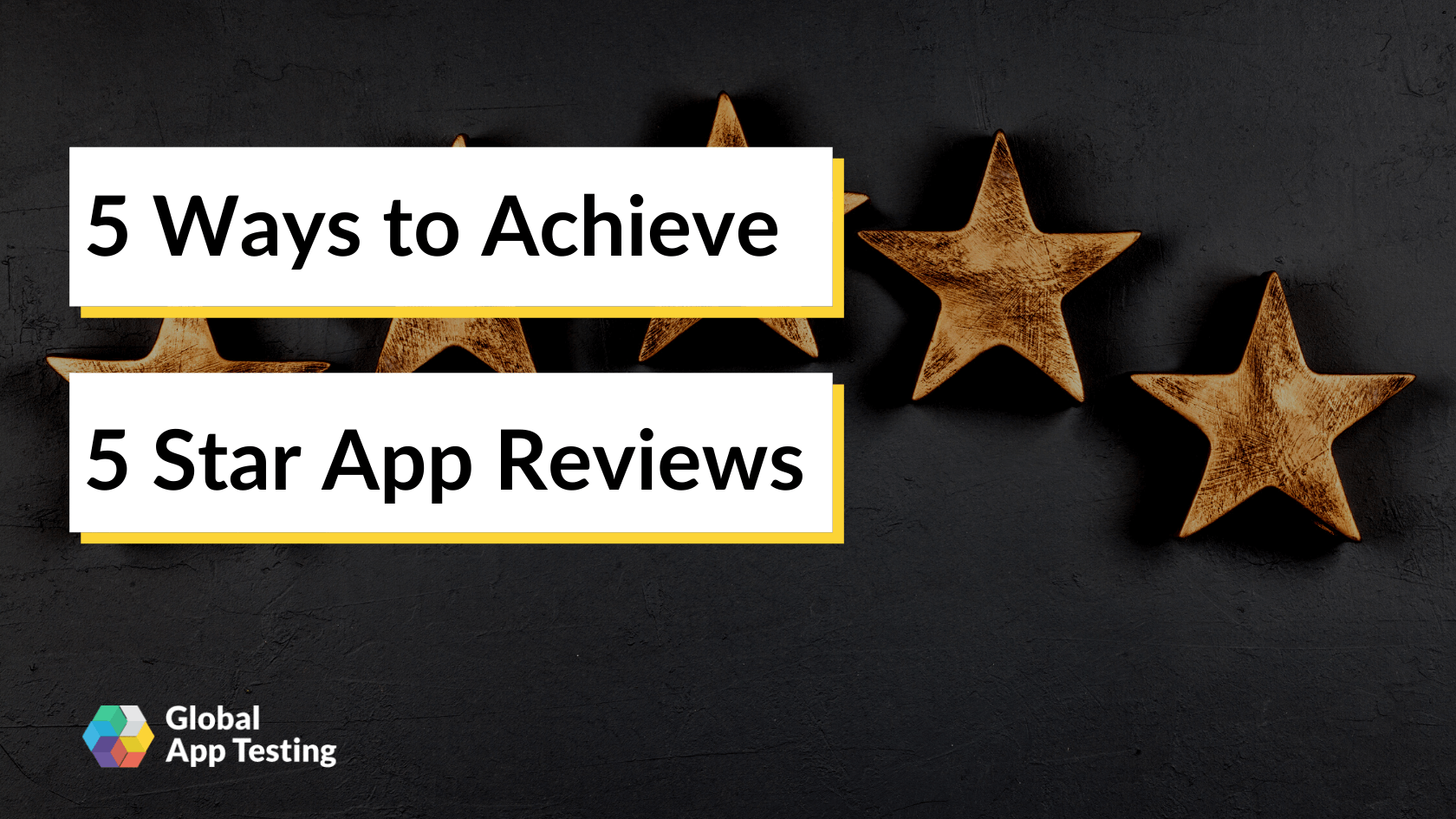 5 Ways to Achieve 5 Star App Reviews
