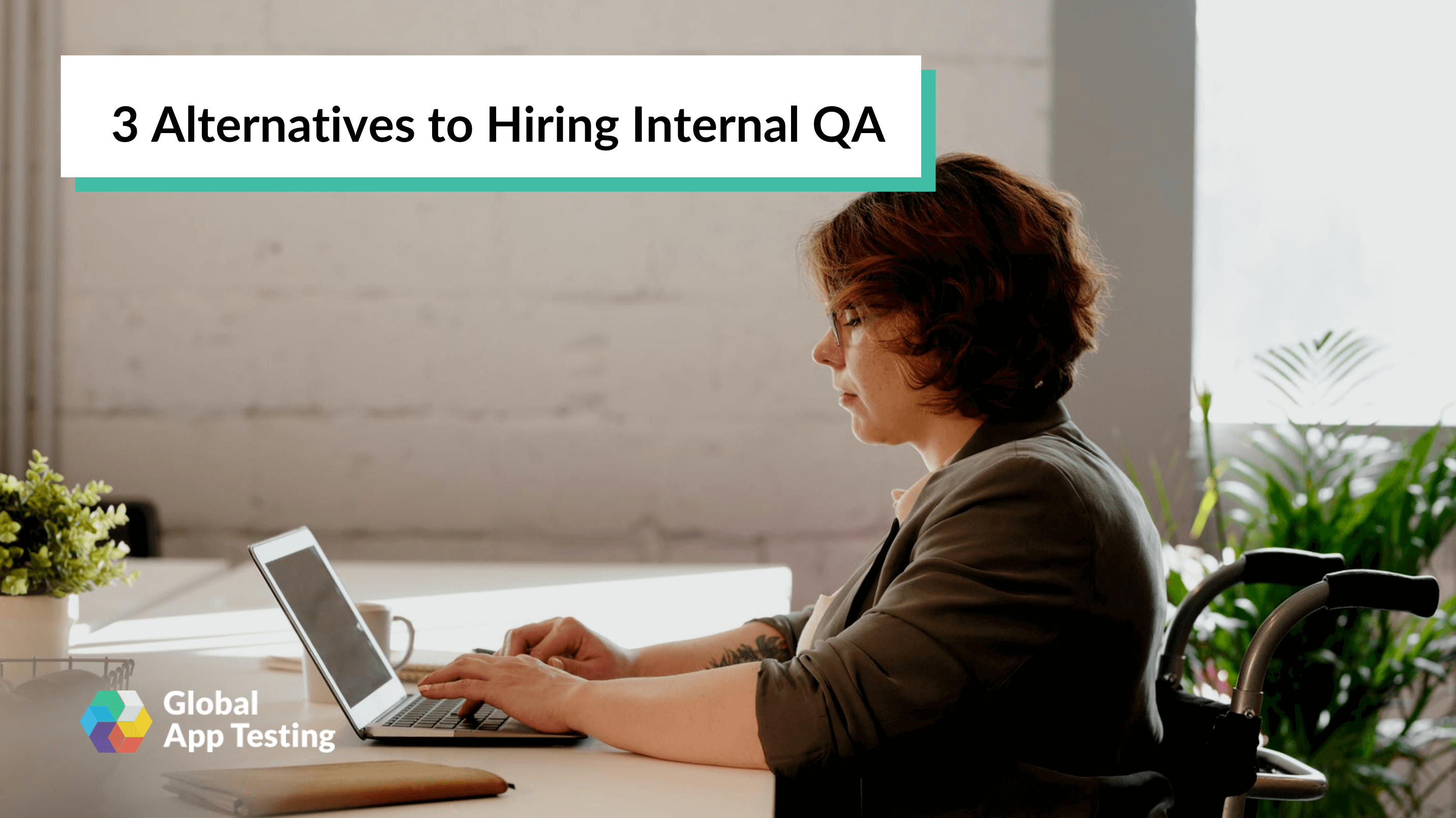 3 Alternatives to Hiring Internal QA