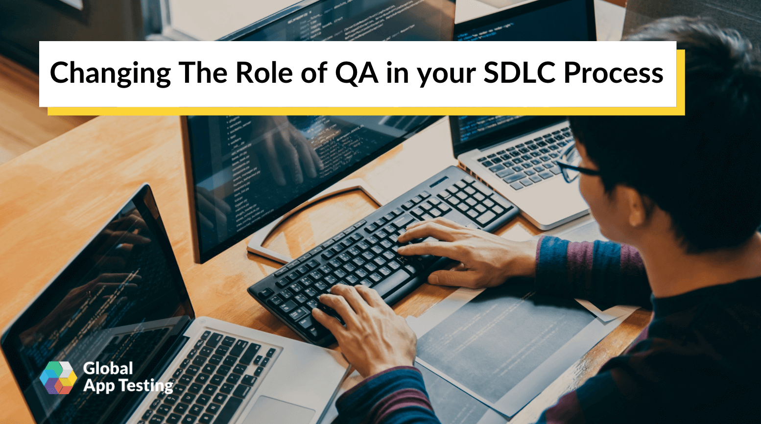 Changing The Role of QA in your SDLC Process