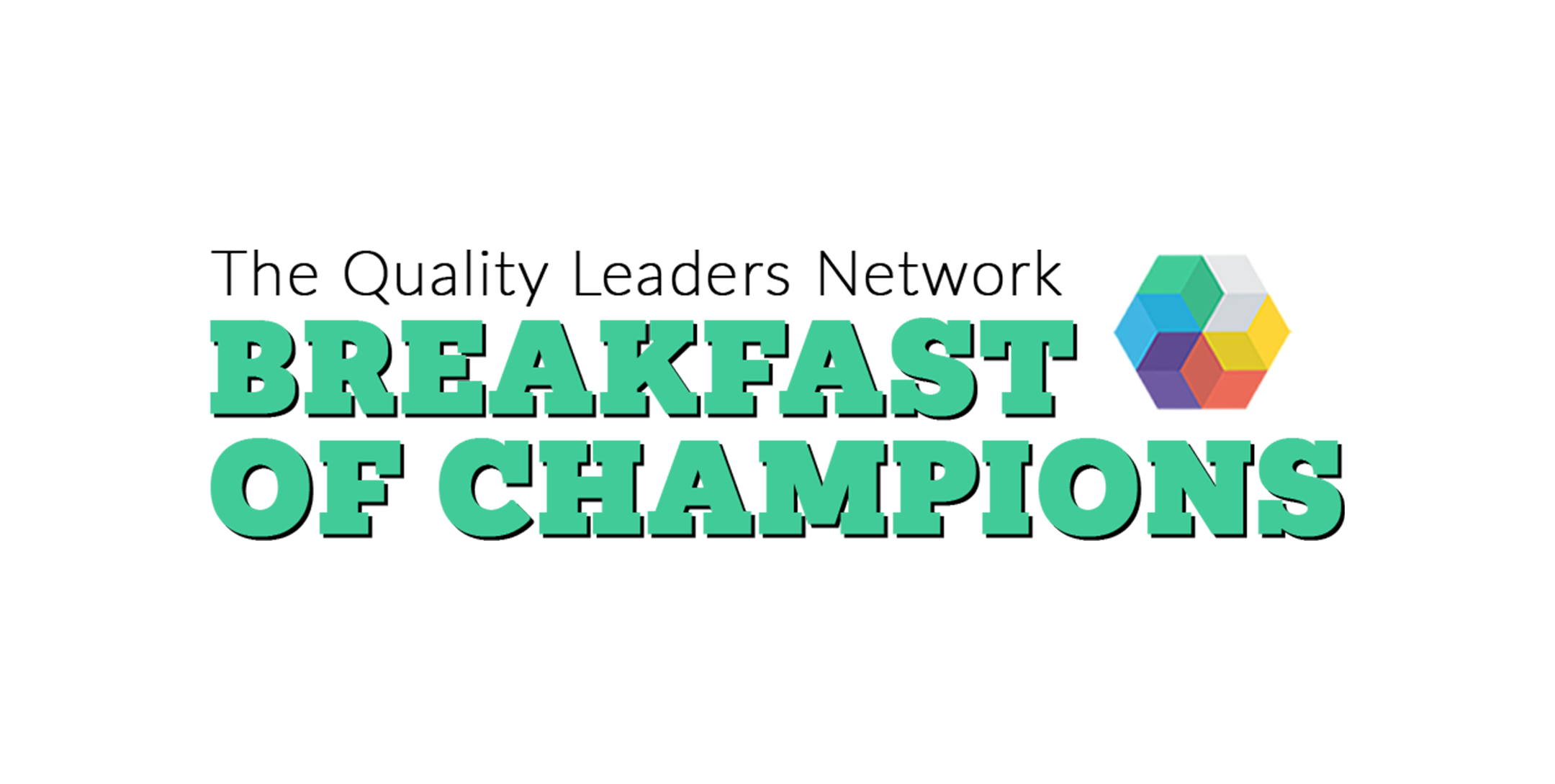 Quality Leaders Network 'Breakfast of Champions'