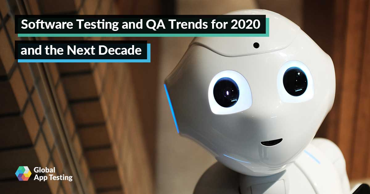 Software Testing & QA Trends for 2020 and the Next Decade