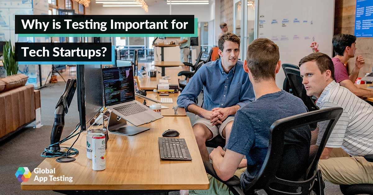 Why is Testing Important for Tech Startups?