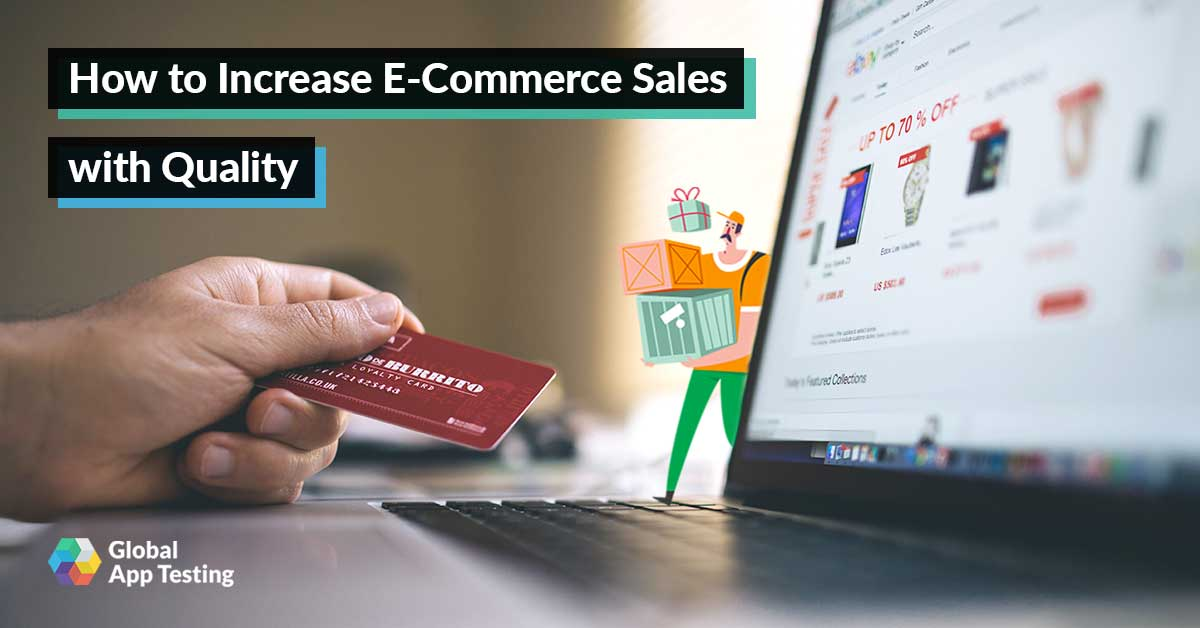 How to Increase E-commerce Sales with Quality