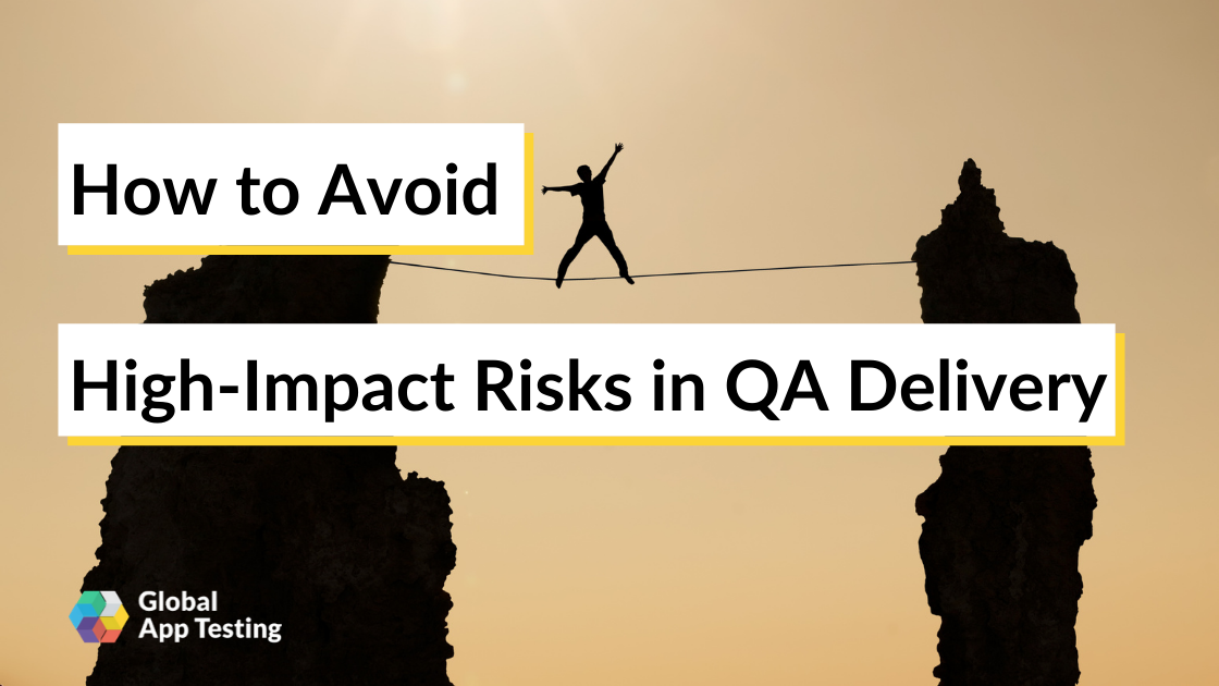 How to Avoid High-Impact Risks in QA Delivery