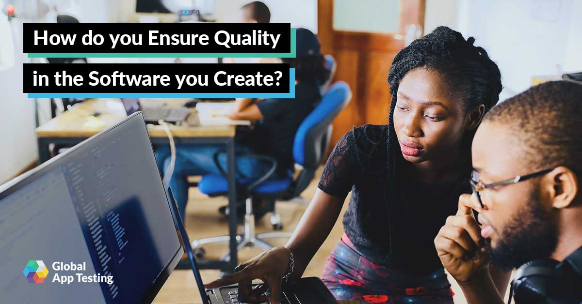 How Do You Ensure Quality in the Software You Create?