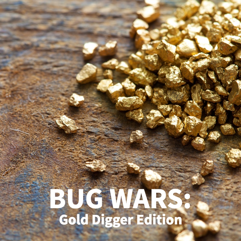 Bug Wars: Gold Digger Edition by
