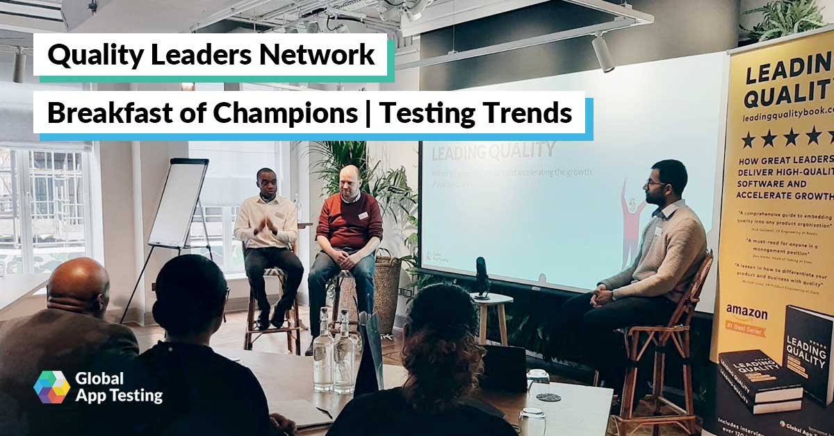 Quality Leaders Network Breakfast of Champions | Testing Trends