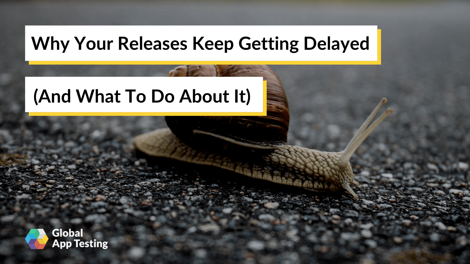 Why Your Releases Keep Getting Delayed – and What to Do About It