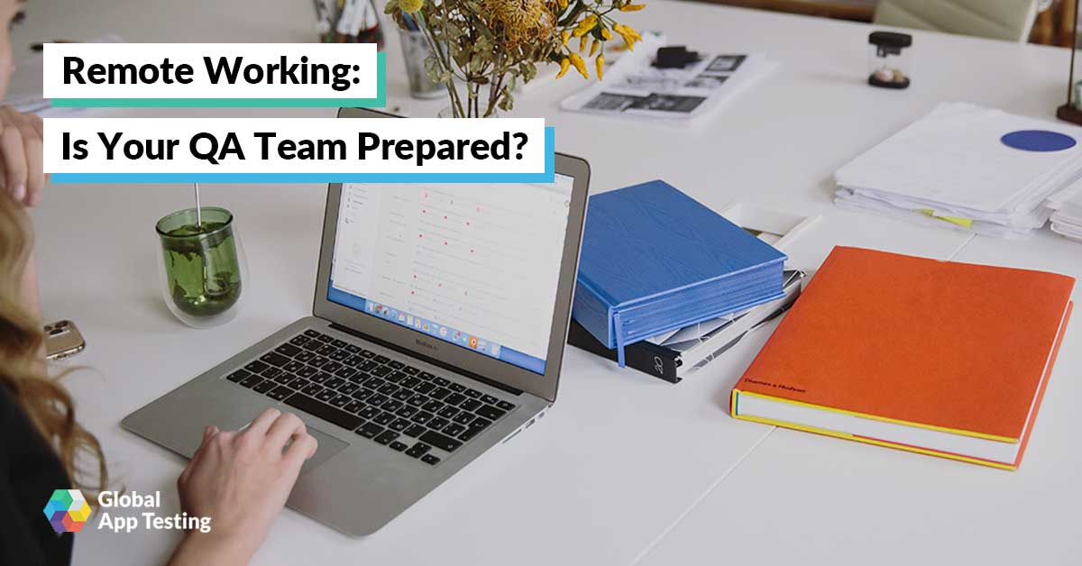 Is Your QA Team Prepared for Remote Working?