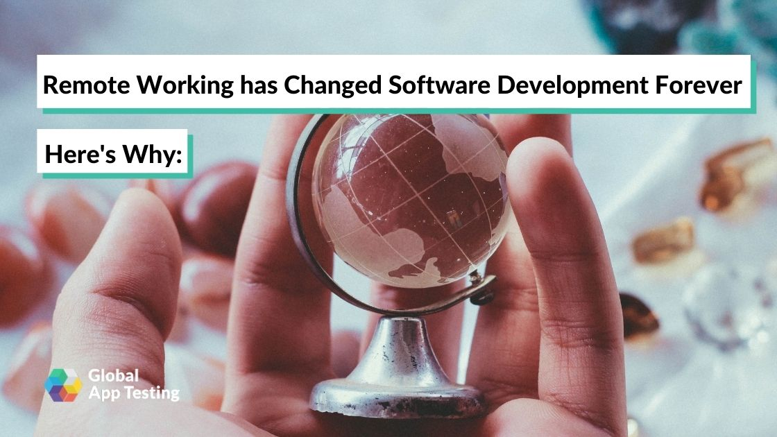 Remote Working has Changed Software Development Forever. Here's Why: