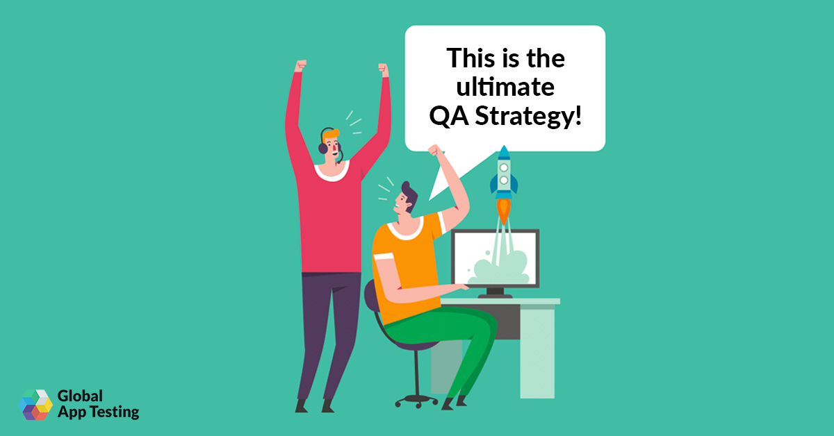 How to Build the Ultimate QA Strategy