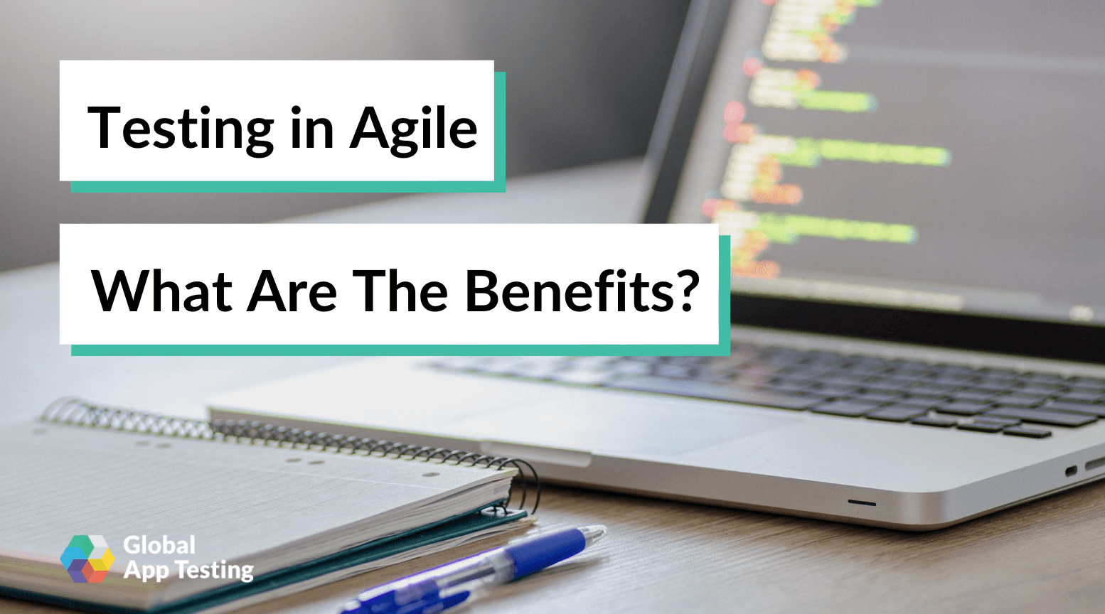 Testing in Agile: What Are The Benefits?