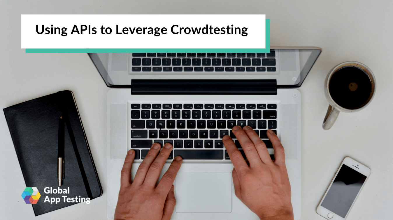 Using APIs to Leverage Crowdtesting