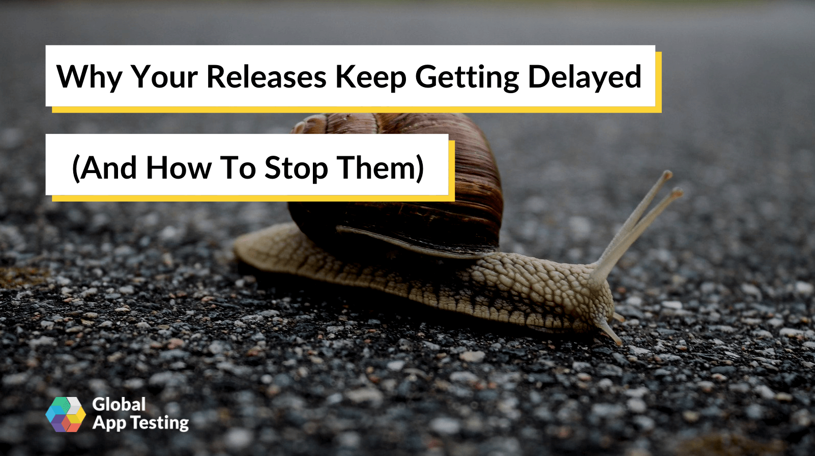 Why Your Releases Keep Getting Delayed – and What to Do...