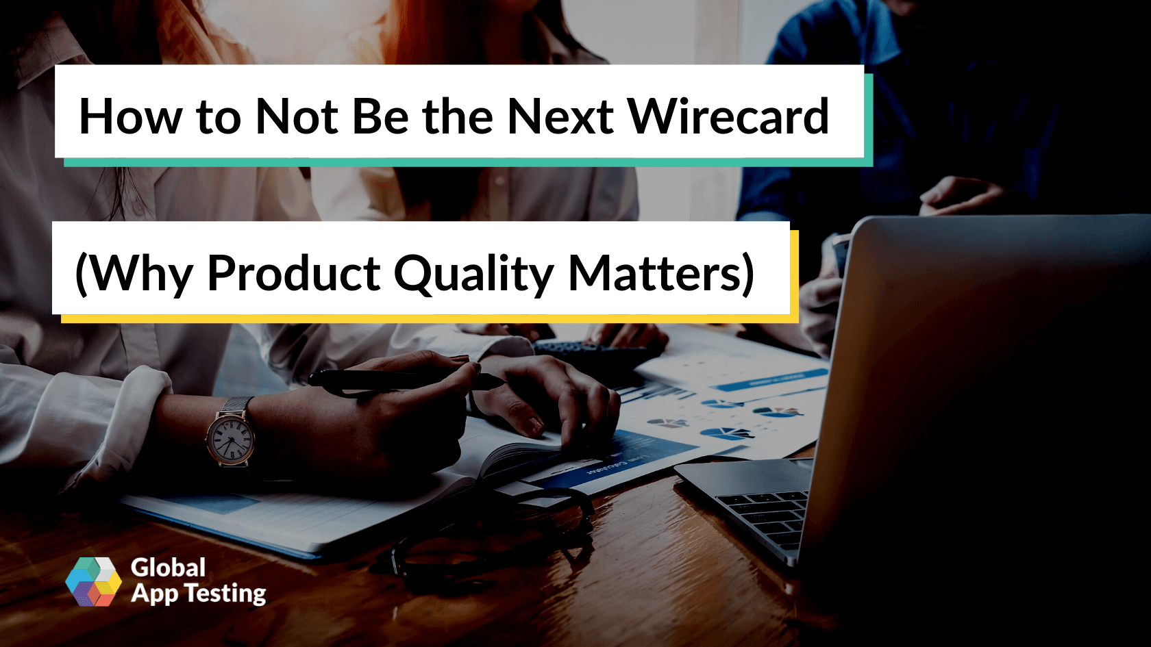 How to Not Be the Next Wirecard (Why Product Quality Matters)