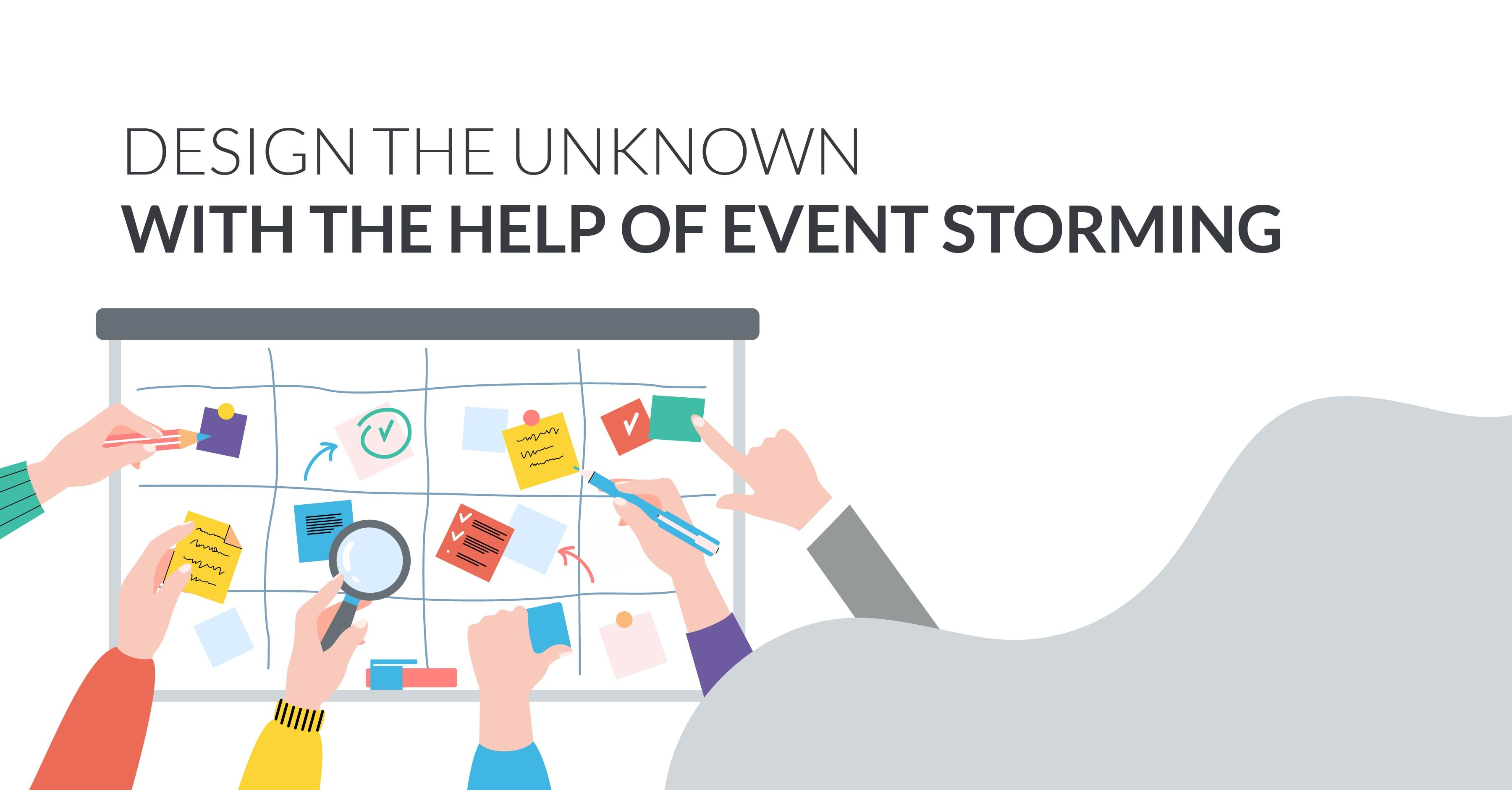 Design the unknown (with the help of Event Storming)