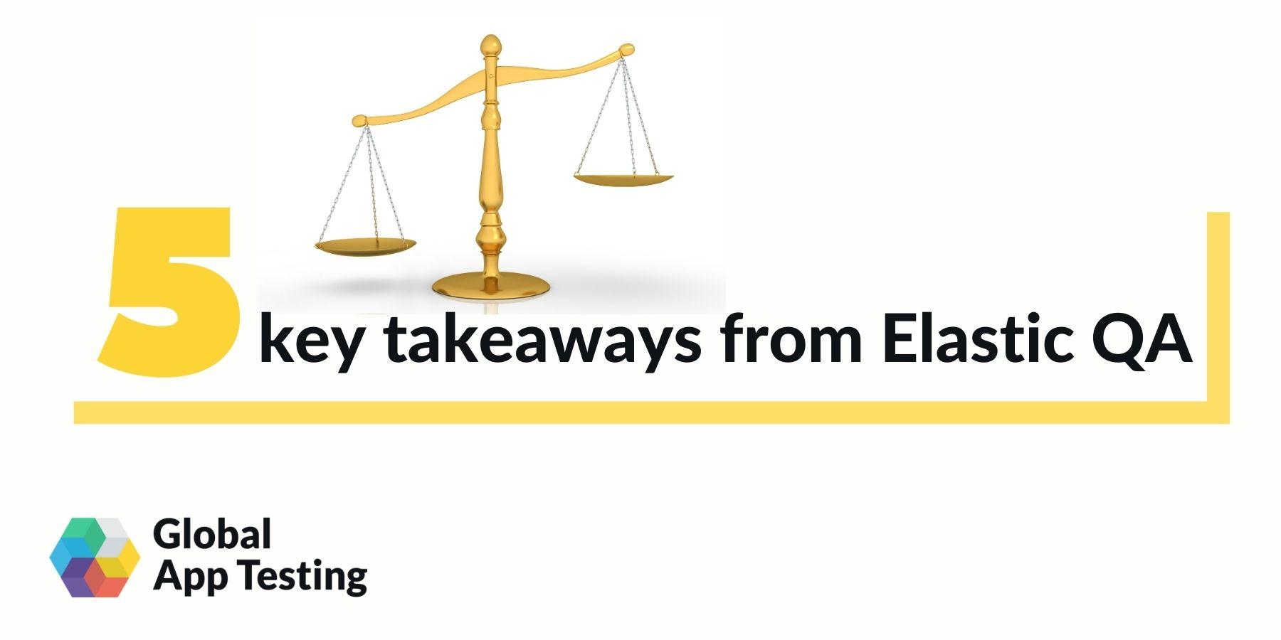 5 key takeaways from Elastic QA