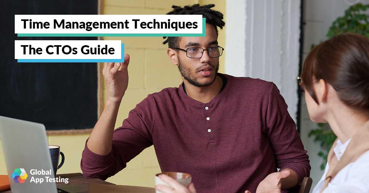 Time Management Techniques: The CTOs Guide
